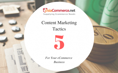 5 Content Marketing Tactics For eCommerce Business