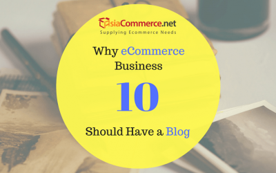 10 Reasons Why Every E-Commerce Business Should Have a Blog